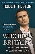 Who Runs Britain?: ...and who's to blame for the economic mess we're in by Robe…