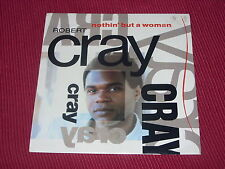 Robert Cray:  Nuthin' but a woman    Near Mint  7""