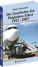 Die Geschichte des Flughafens Erfurt 1957-2007 von Jürgen Hanemann (2010, Gebundene Ausgabe)