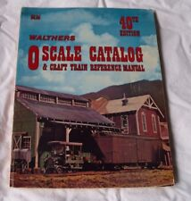 1972 WALTHERS O SCALE/GAUGE CATALOG & CRAFT TRAIN REFERENCE MANUAL 40TH EDITION