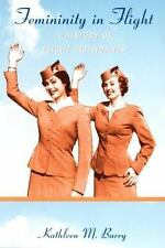 Femininity in Flight: A History of Flight Attendants Radical Perspectives