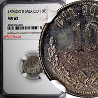 Mexico SECOND REPUBLIC Silver 1894 GO R 10 Centavos NGC MS62 Toned KM# 403.5
