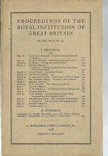 Proceedings of ROYAL INSTITUTION of GREAT BRITAIN Vol 30 1938 Vol 33 1950 Vol 34