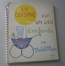 LA CUISINE EST UN JEU D'ENFANTS BY MICHEL OLIVER 1966 LOVELY SUPERB BOOK