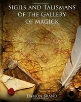 Sigils and Talismans of The Gallery of Magick: Printed Sigils and Talismans For