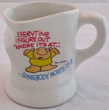 1988 Tom Wilson Ziggy Crumpled Coffee Cup Mug Every Time I Figure Out Where it's