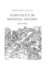 NEW Hospitality in Medieval Ireland, 900-1500 by Catherine O'Sullivan