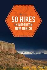 Explorer's 50 Hikes: 50 Hikes in Northern New Mexico 0 by Kai Huschke (2016,...