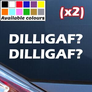 DILLIGAF FUNNY RUDE CAR WINDOW BUMPER STICKER LAPTOP VINYL DECAL X2