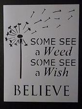 "Dandelion See Weed Wish BELIEVE 8.5"" x 11"" Custom Stencil FAST FREE SHIPPING"