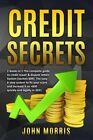 Credit Secrets: 2 books in 1: The Complete Guide to credit repair & dispute: New