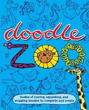 Doodle Zoo: Oodles of Roaring, Squawking, and Wriggling Doodles to Complete and
