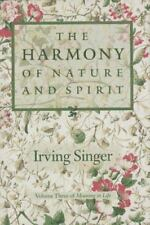 The Harmony of Nature and Spirit: Meaning in Life (Meaning in Life/Irving Singer