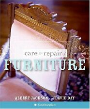 Care and Repair of Furniture step by step buying,repairing & finishing furniture