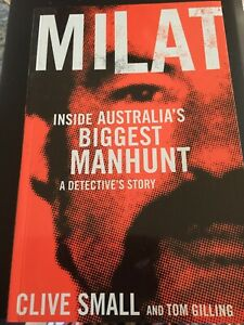 Milat: Inside Australia's Biggest Manhunt - a Detective's Story - Clive Small