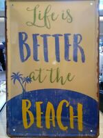 Maritimes Schild Life is better at the Beach Dekoration aus Metall 30 x 20 cm