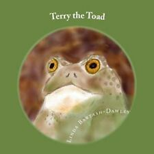 Terry the Toad by Linda Bartash-Dawley (2015, Paperback)