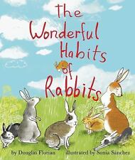 The Wonderful Habits of Rabbits by Douglas Florian (2016, Picture Book)