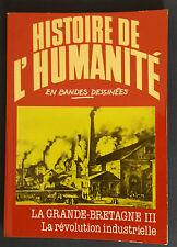 Histoire de l'Humanité en bandes dessinées 39 La Grande-Bretagne III Révolution