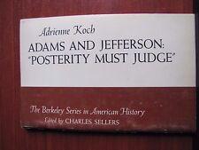 Adams and Jefferson: Posterity Must Judge by Adrienne Koch - 1963 Paperback