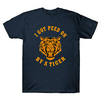 I Got Peed on By A Tiger Funny Humor Gift Tee Men's Cotton Short Sleeve T-Shirt