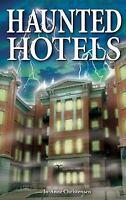 Haunted Hotels by Jo-Anne Christensen
