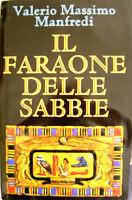 """IL FARAONE DELLE SABBIE """" Romanzo di Valerio Massimo Manfredi  """" Euroclub 1998"""