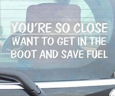 Stai così vicina, ottenere nel bagagliaio di risparmiare carburante Sticker-car, Furgone, Camion adesivo segno