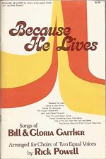Because He Lives: Songs of Bill & Gloria Gaither, arr. for choir by  Rick Powell