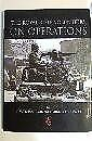 THE ROYAL RIFLE VOLUNTEERS ON OPERATIONS by Lieutenant Colonel M Scott NEW