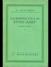LA DOPPIA VITA DI EVNO AZEV  G. PEVSNER MONDADORI 1936
