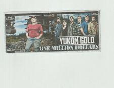 Yukon Gold Hard Feel Million Dollar Novelty Bill Bid now if u Like the TV show .