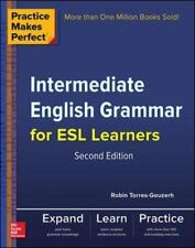 Practice Makes Perfect Intermediate English Grammar for ESL Learners Practice M