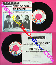 LP 45 7'' TELEX We are all getting old En route 1980 france VOGUE no cd mc dvd