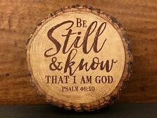 "BE STILL & KNOW THAT I AM GOD (Psalm 46:10) barky magnet 3"" P Graham Dunn"