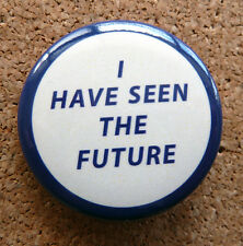 1939 NY Worlds Fair  I Have seen the Future Pinback / Pin Back Repro NEW YORK