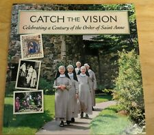 Catch the Vision: Celebrating a Century of the Order of Saint Anne (2010)