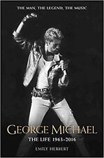 George Michael: The Life: 1963 - 2016, New, Emily Herbert Book