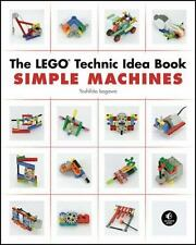 The LEGO Technic Idea Book: Simple Machines: By Isogawa, Yoshihito