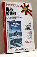 MARE OSCURO - G. Morrill [Libro - longanesi & C. editori]