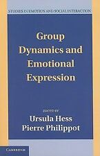 Studies in Emotion and Social Interaction Ser.: Group Dynamics and Emotional...