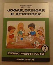 Jogar, Brincar e Aprender * Ensino Pre-Primario 2 (Portuguese) 32 pages 1973