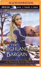 The Novels of Loch Moigh: The Highlander's Bargain 2 by Barbara Longley...