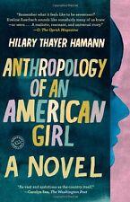 Anthropology of an American Girl,Hilary Thayer Hamann