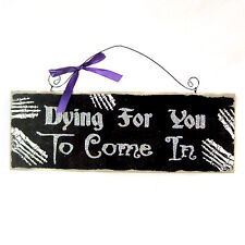 Halloween Door Plaque Black Glitter Dying For You To Come In Skeleton Hands