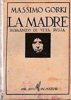 Massimo Gorki LA MADRE Milano 1928 Monanni-L4955