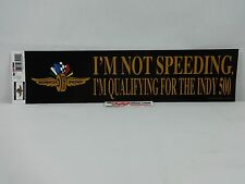 IMS I'M NOT SPEEDING I'M QUALIFYING FOR INDY 500 Bumper Stickers
