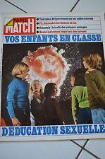 PARIS MATCH N° 1290 EDUCATION SEXUELLE MONTRES 4P TRAFIC ANIMAUX ECOUTE 1974