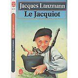 Jacques Lanzmann - Le Jacquiot - 1998 - Broché