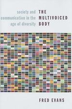 The Multivoiced Body: Society and Communication in the Age of Diversit-ExLibrary